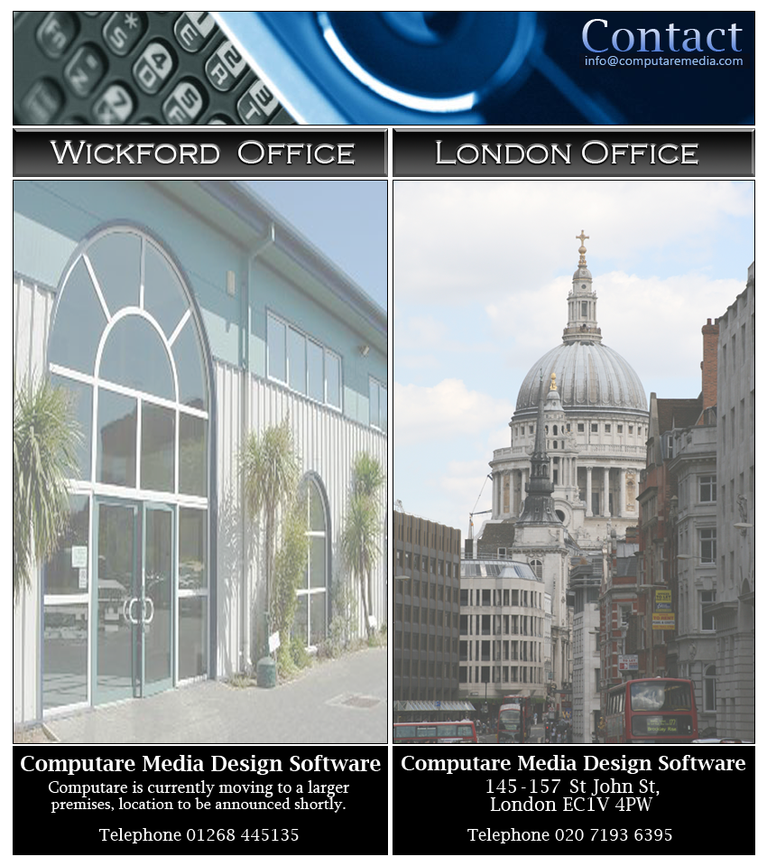 Computare Media Design Software, Rayleigh Office, Alder House, High Street, Rayleigh, Essex SS6 7SA. London Office, 145-157 St John Street, London, EC1V 4PW